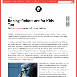 Roblog: Robots are for Kids Too | The Quad