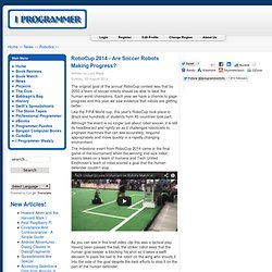 RoboCup 2014 - Are Soccer Robots Making Progress?