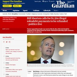 Bill Shorten calls for $1.5bn illegal robodebt payments to be refunded –politics live