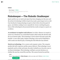 Robokeeper—The Robotic Goalkeeper