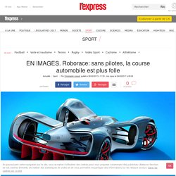 EN IMAGES. Roborace: sans pilotes, la course automobile est plus folle