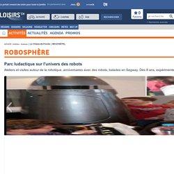 Robosphère - Neuchâtel - La Chaux-de-Fonds - Activité
