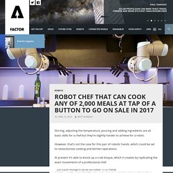 Robot chef that can cook any of 2,000 meals at tap of a button to go on sale in 2017
