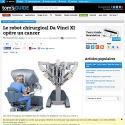 Le robot chirurgical Da VinciXI opère un cancer