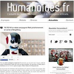 Le robot compagnon Robi prochainement en vente à Hong-Kong