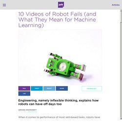 10 Robot Fails (and What They Mean for Machine Learning)