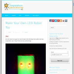Make Your Own LED Robot Toy - Inspiration Laboratories