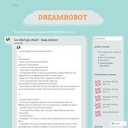 Le robot qui rêvait – Isaac Asimov