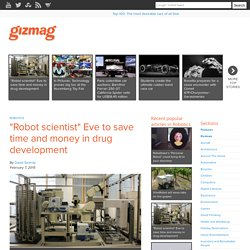 """Robot scientist"" Eve to save time and money in drug development"