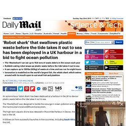 'Robot shark' snaps up plastic waste before the tide takes it out to sea