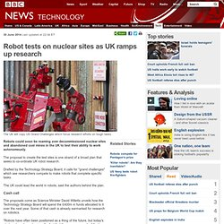 Robot tests on nuclear sites as UK ramps up research