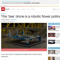 This 'bee' drone is a robotic flower pollinator - Feb. 15, 2017