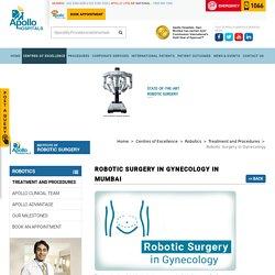 Robotic Surgery In Gynecology in Mumbai - Apollo Hospitals Mumbai