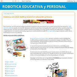 ROBOTICA EDUCATIVA y PERSONAL: Robótica con LEGO WeDo y Scratch en educación primaria