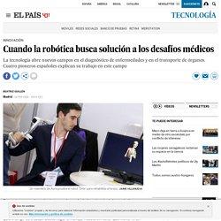 Cuando la robótica busca solución a los desafíos médicos
