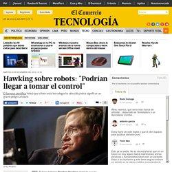 """Hawking sobre robots: """"Podrían llegar a tomar el control"""""""