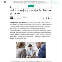 Luis Becerra Roboticaid: Autenticidad de los consejos y consejos de divorcio gratuitos