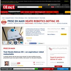 Neato Robotics Botvac 85 Test Neato Botvac 85 : un aspirateur robot redoutable