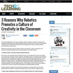 3 Reasons Why Robotics Promotes a Culture of Creativity in the Classroom