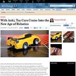 With Anki, Toy Cars Cruise Into the New Age of Robotics – AllThingsD