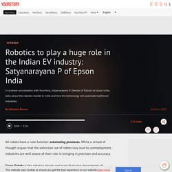 Robotics to play a huge role in the Indian EV industry: Satyanarayana P of Epson India