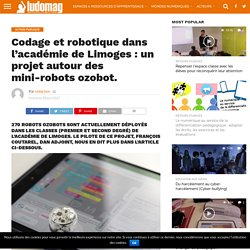 Codage et robotique dans l'académie de Limoges : un projet autour des mini-robots ozobot. – Ludovia Magazine
