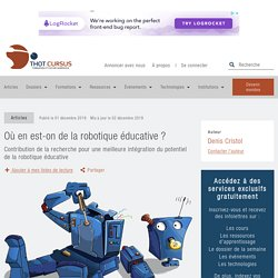 2019- Où en est-on de la robotique éducative ? - Thot Cursus