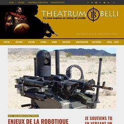Enjeux de la robotique militaire terrestre - Theatrum Belli