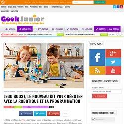 LEGO Boost, le nouveau kit pour débuter avec la robotique et la programmation - Geek Junior -