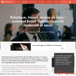 Robotique, travail, revenu de base : comment Benoît Hamon réconcilie modernité et social - Politique