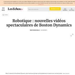 Robotique: nouvelles vidéos spectaculaires de Boston Dynamics