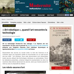 « Art robotique », quand l'art rencontre la technologie