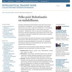 Pelko pois! Robotisaatio on mahdollisuus. « Intellectual Transit Zone