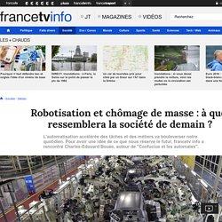 Robotisation et chômage de masse : à quoi ressemblera la société de demain ?
