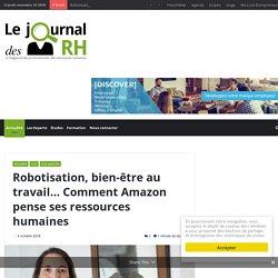 Robotisation, bien-être au travail… Comment Amazon pense ses ressources humaines – Le Journal des RH