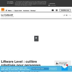 Liftware Level : cuillère robotisée pour personnes handicapées