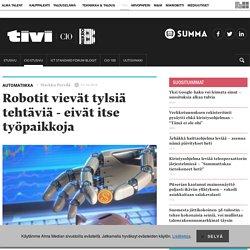 Robotit vievättylsiä tehtäviä - eivät itse työpaikkoja