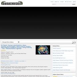 "Awaken Video » Blog Archive » EU Panel: Human robotization, Nano implant technologies, Mind control slavery, Neurological weapons torture, Gang stalking – The ""Transhumanist Agenda"""