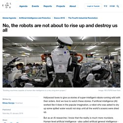 No, the robots are not about to rise up and destroy us all