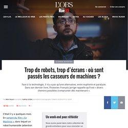 Trop de robots, trop d'écrans: où sont passés les casseurs de machines?