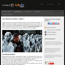 Les robots au cinéma - partie 1 - Blog de l'école 3D e-tribArt