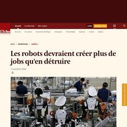 Les robots devraient créer plus de jobs qu'en détruire