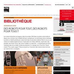 Des robots pour tout, des robots pour tous? - Dossiers documentaires