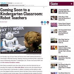 Robots may become elementary school teachers in the future.