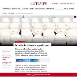 Les robots entrent au parlement - Le Temps