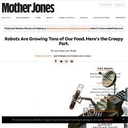 Robots Are Growing Tons of Our Food. Here's the Creepy Part.