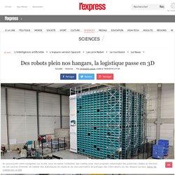 Des robots plein nos hangars, la logistique passe en 3D