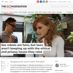 Sex robots are here, but laws aren't keeping up with the ethical and privacy issues they raise