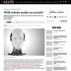 Robots will make us sexist
