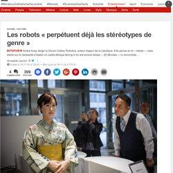 Les robots «perpétuent déjà les stéréotypes de genre»